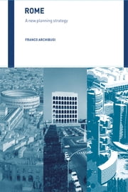 Rome - A New Planning Strategy ebook by Franco Archibugi