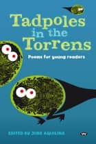 Tadpoles in the Torrens - Poems for young readers ebook by Jude Aquilina