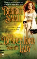 The Border Lord and the Lady ebook by Bertrice Small