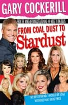 From Coal Dust to Stardust ebook by Gary Cockerill
