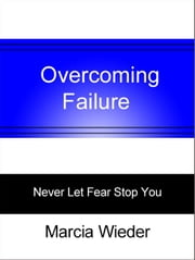 Overcoming Failure ebook by Marcia Wieder