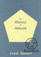 The History of Atlantis ebook by Lewis Spence