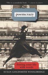Poemcrazy - Freeing Your Life with Words ebook by Susan G. Wooldridge