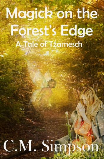 Magick on the Forest's Edge - Another Tale of Tzamesch ebook by C.M. Simpson