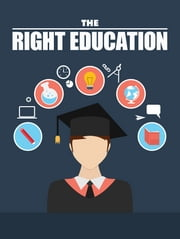 The Right Education ebook by Anonymous