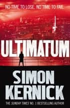 Ultimatum - (Tina Boyd 6) eBook by Simon Kernick