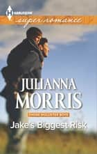 Jake's Biggest Risk ebook by Julianna Morris