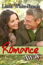 Romance Away ebook by Linda White-Francis