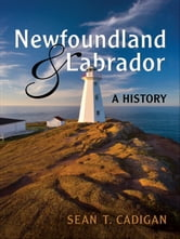 Newfoundland and Labrador - A History ebook by Sean Cadigan
