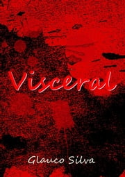 Visceral ebook by Glauco Silva