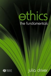 Ethics - The Fundamentals ebook by Julia Driver