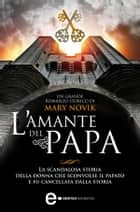 L'amante del papa ebook by Mary Novik