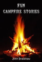 Fun Campfire Stories ebook by John Bradshaw