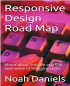 Responsive Design Road Map ebook by Noah Daniels