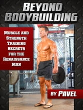 Beyond Bodybuilding ebook by Tsatsouline, Pavel
