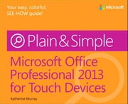 Microsoft Office Professional 2013 for Touch Devices Plain & Simple ebook by Katherine Murray