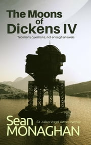 The Moons of Dickens IV ebook by Sean Monaghan
