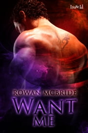 Want Me ebook by Rowan McBride