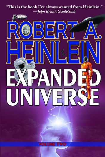 Robert Heinlein's Expanded Universe: Volume Two ebook by Robert Heinlein