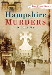 Hampshire Murders ebook by Nicola Sly