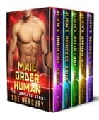 Mail Order Human (Sci-Fi Alien Romance) - The Complete Series ebook by