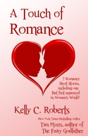 A Touch of Romance ebook by Kelly C. Roberts,Tim Myers