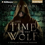 Time of the Wolf, The - A Novel of Medieval England audiobook by James Wilde