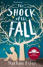 The Shock of the Fall ebook by