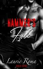 Hammer's Fall - Breakers' Bad Boys, #1 ebook by
