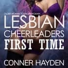 Lesbian Cheerleaders First Time audiobook by Conner Hayden