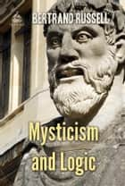 Mysticism and Logic ebook by