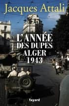 L'année des dupes 1943 ebook by Jacques Attali