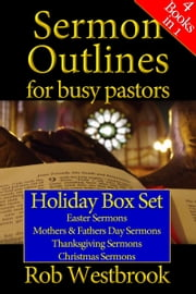 Sermon Outlines for Busy Pastors: Holiday Box Set ebook by Rob Westbrook