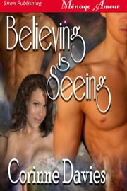 Believing Is Seeing ebook by Corinne Davies