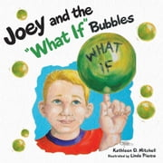 "Joey and the ""What If"" Bubbles ebook by Kathleen D. Mitchell"