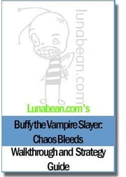 Buffy the Vampire Slayer: Chaos Bleeds Walkthough and Strategy Guide ebook by Schubert, Allison B.