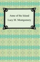 Anne of the Island ebook by Lucy M. Montgomery