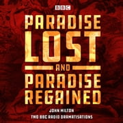 Paradise Lost & Paradise Regained - Two BBC Radio 4 dramatisations audiobook by John Milton