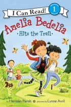 Amelia Bedelia Hits the Trail ebook by Herman Parish, Lynne Avril