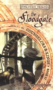 The Floodgate - Counselors & Kings, Book 2 ebook by Elaine Cunningham