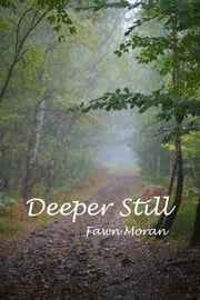 Deeper Still ebook by Fawn Moran