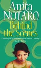 Behind The Scenes ebook by Anita Notaro