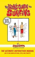 The Kook's Guide to Surfing ebook by Jason Borte,Matt Brown
