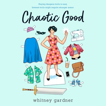 Chaotic Good audiobook by Whitney Gardner