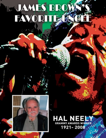 James Brown's Favorite Uncle - The Hal Neely Story ebook by Jerry Cowling