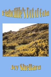 Highcliffe's Pot of Gold ebook by Joy Shellard