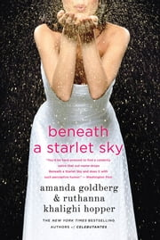 Beneath a Starlet Sky ebook by Amanda Goldberg,Ruthanna Khalighi Hopper