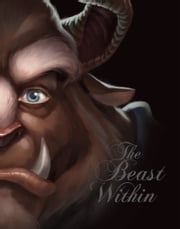 Beast Within, The - A Tale of Beauty's Prince ebook by Serena Valentino