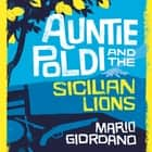 Auntie Poldi and the Sicilian Lions - Auntie Poldi 1 audiobook by Mario Giordano