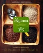 Quinoa 365 - The Everyday Superfood ebook by Patricia Green, Carolyn Hemming